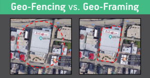 Geo-Fencing vs. Geo-Framing